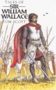 Tales of Sir William Wallace: Guardian of Scotland