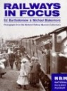 Railways in Focus: Photographs from the National Railway Museum Collections