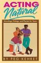 Acting Natural: Monologues, Dialogues and Playlets for Teens: Monologs, Dialogs and Playets for Teens
