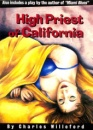 High Priest of California: The Novel and a Play