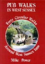 Pub Walks in West Sussex: Forty Circular Walks Around West Sussex Inns