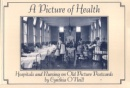 A Picture of Health: Hospitals and Nursing on Old Picture Postcards
