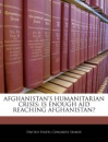 Afghanistan's Humanitarian Crisis: Is Enough Aid Reaching Afghanistan?