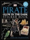 The Ultimate Pirate Glow in the Dark Sticker Book (Ultimate Stickers)