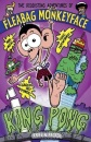 King Pong (The Disgusting Adventures of Fleabag Monkeyface - book 2)