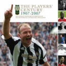 The Players' Century 1907-2007: The Official Centenary Celebration of the Professional Footballers Association (PFA)