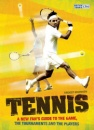 Tennis: A New Fan's Guide to the Game, the Tournaments and the Players