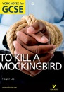 To Kill a Mockingbird: York Notes for GCSE 2010