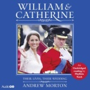 William and Catherine: Their Lives, Their Wedding (BBC Audio)