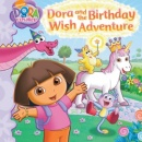 Dora and the Birthday Wish Adventure (Dora the Explorer (Simon Spotlight))