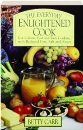 The Everyday Enlightened Cook: Low Calorie, Fast and Easy Cooking with Reduced Fats, Salt and Sugar