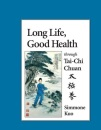 Long Life, Good Health: Through T'ai Chi Ch'uan