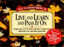 Live and Learn and Pass it on: v. 1