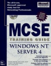 MCSE Training Guide: Windows NT Server 4 (Training guides)