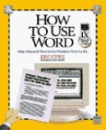 How to Make WORD for Windows Work: Covers Version 6.0 (How It Works (Ziff-Davis/Que))