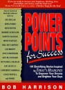 Power Points for Success: 101 Electrifying Stories from Today's Headlines to Empower Your Dreams and Brighten Your Day