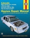 Haynes Lincoln Rear-Wheel Drive Models: 1970 Thru 2005 (Haynes Repair Manual)
