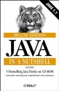 Java in a Nutshell. Deluxe Edition. Includes 5 Bestselling Java Books on CD-ROM.