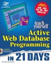 Teach Yourself WWW Database Programming with Visual Basic in 21 Days (Sams Teach Yourself)