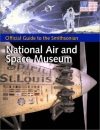 Official Guide to the National Air and Space Museum (Travel Guides)