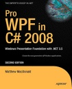 Pro WPF in C# 2008: Windows Presentation Foundation with .NET 3.5, 2nd Edition