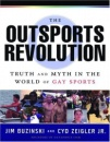 The Outsports Revolution: Truth and Myth in the World of Gay Sports
