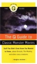 The Q Guide to Classic Monster Movies (Q Guide To...)