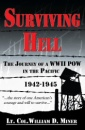 Surviving Hell: The Journey of a WWII POW in the Pacific 1942-1945