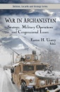 War in Afghanistan: Strategy, Military Operations and Congressional Issues (Defense, Security and Strategy Series)