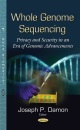 Whole Genome Sequencing (Whole Genome Sequencing: Privacy and Security in An Era of Genomic Advancements)