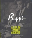 Beppi's: A Memoir of a Life in Food Service: A Life in Three Courses