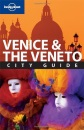 Venice and the Veneto: City Guide (Lonely Planet City Guide)