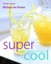 Supercool: Drinks for Health and Healing (Mitchell Beazley Drink)