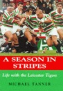 A Season in Stripes: Life with Leicester Tigers