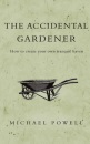The Accidental Gardener: How to Create your own Tranquil Haven