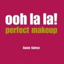 Perfect Make-up (Ooh La La)