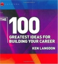The 100 Greatest Ideas for Building Your Career (WH Smiths 100 Greatest)