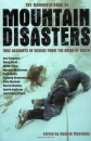 The Mammoth Book of Mountain Disasters: True Accounts of Rescue from the Brink of Death: True Stories of Rescue from the Brink of Death