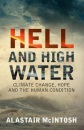 Hell and High Water: Climate Change, Hope and the Human Condition