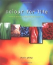 Colour for Life: Emotional, Spiritual and Physical Wellbeing Through Colour