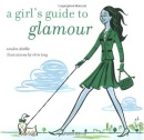 A Girl's Guide to Glamour (Girl's Guide to...S.)