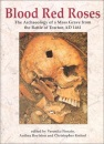 Blood Red Roses: The Archaeology of a Mass Grave from the Battle of Towton, AD 1461