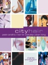 City Hair (Charles Worthington Dream Hair Series)