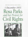 Rosa Parks and Her Protest for Civil Rights: 1 December 1955 (Dates with History)