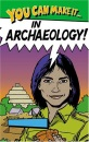 You Can Make it in Archaeology