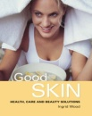 Good Skin: Your Guide to Glowing Skin