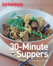 30-Minute Suppers: 120 Fast and Easy Recipes (Good Housekeeping)