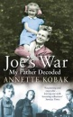 Joe's War: My Father Decoded: A Daughter's Search for her Father's War