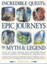 Incredible Quests: Epic Journeys in Myth and Legend