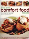 Best-ever Comfort Food Recipes: Feed the Souls and Heal the Heart with Classic, Traditional and Familiar Recipes Just Like Mother Used to Make - 130 ... Shown in 465 Stunning Colour Photographs